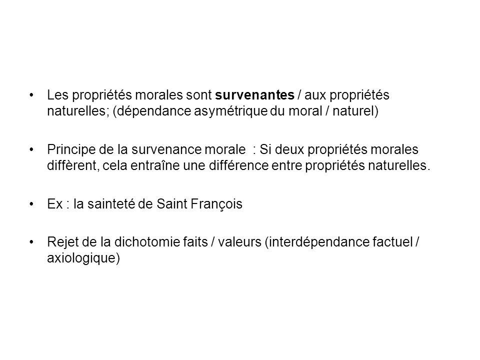 Les propriétés morales sont survenantes / aux propriétés naturelles; (dépendance asymétrique du moral / naturel)