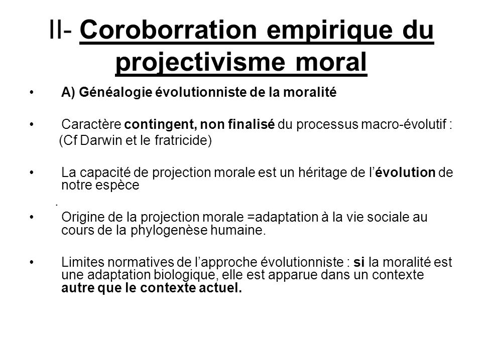 II- Coroborration empirique du projectivisme moral