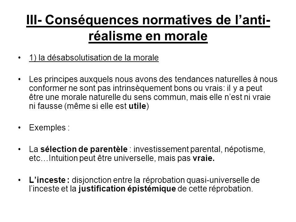 III- Conséquences normatives de l'anti-réalisme en morale