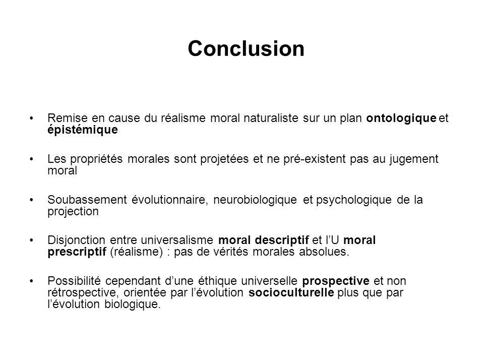 Conclusion Remise en cause du réalisme moral naturaliste sur un plan ontologique et épistémique.