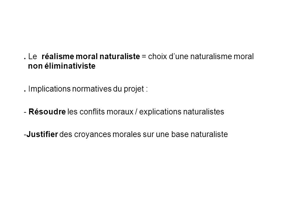 . Le réalisme moral naturaliste = choix d'une naturalisme moral non éliminativiste