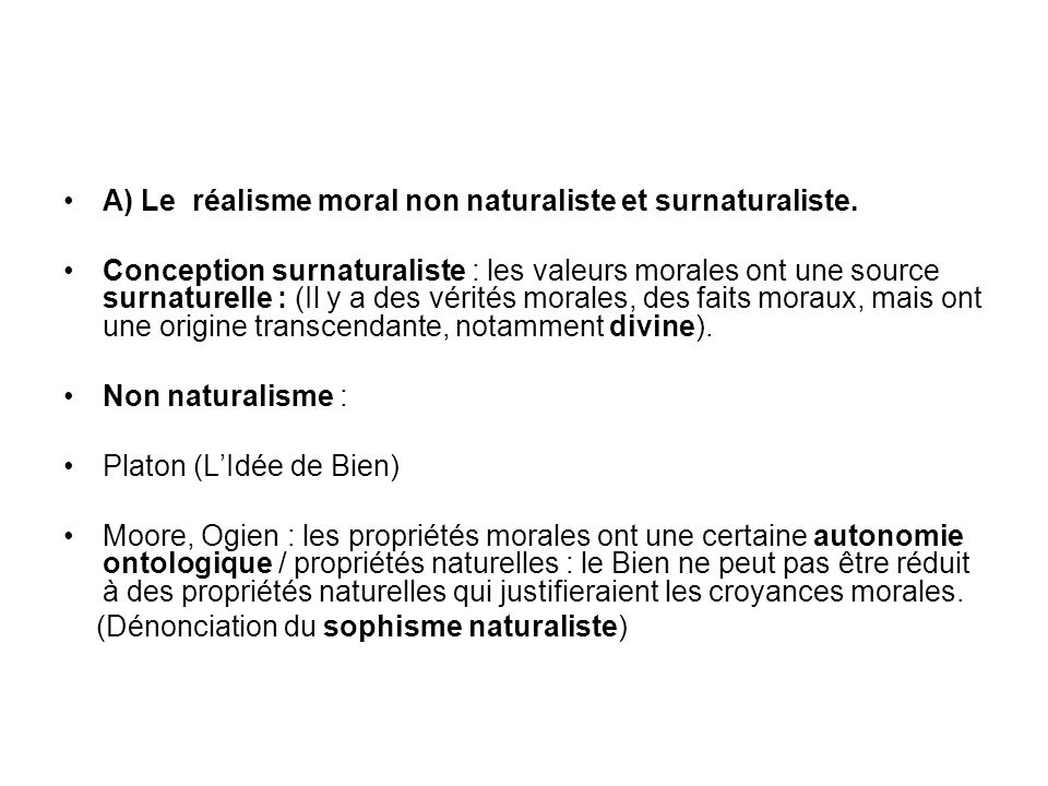 A) Le réalisme moral non naturaliste et surnaturaliste.
