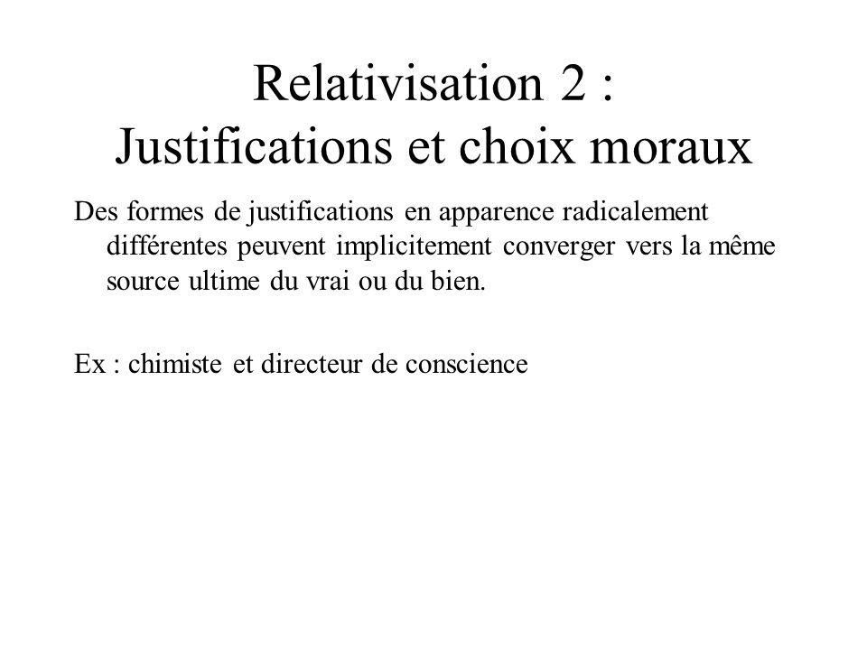 Relativisation 2 : Justifications et choix moraux