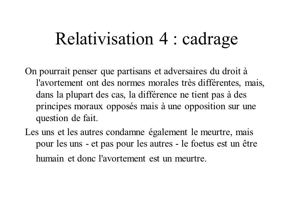 Relativisation 4 : cadrage