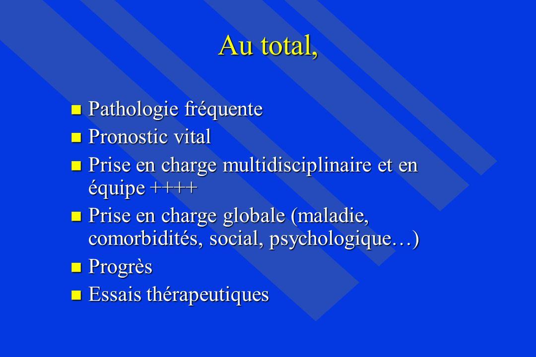 Au total, Pathologie fréquente Pronostic vital