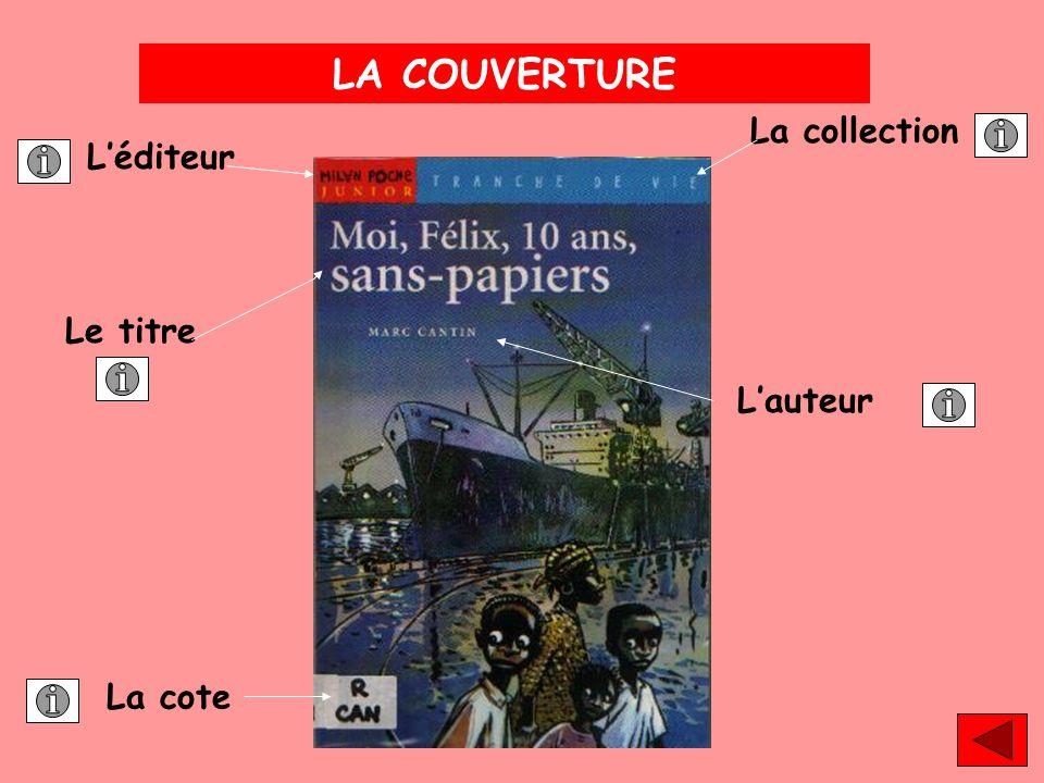 LA COUVERTURE La collection L'éditeur Le titre L'auteur La cote