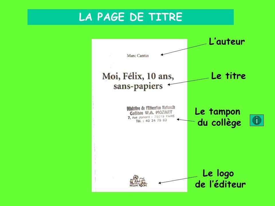 LA PAGE DE TITRE L'auteur Le titre Le tampon du collège Le logo