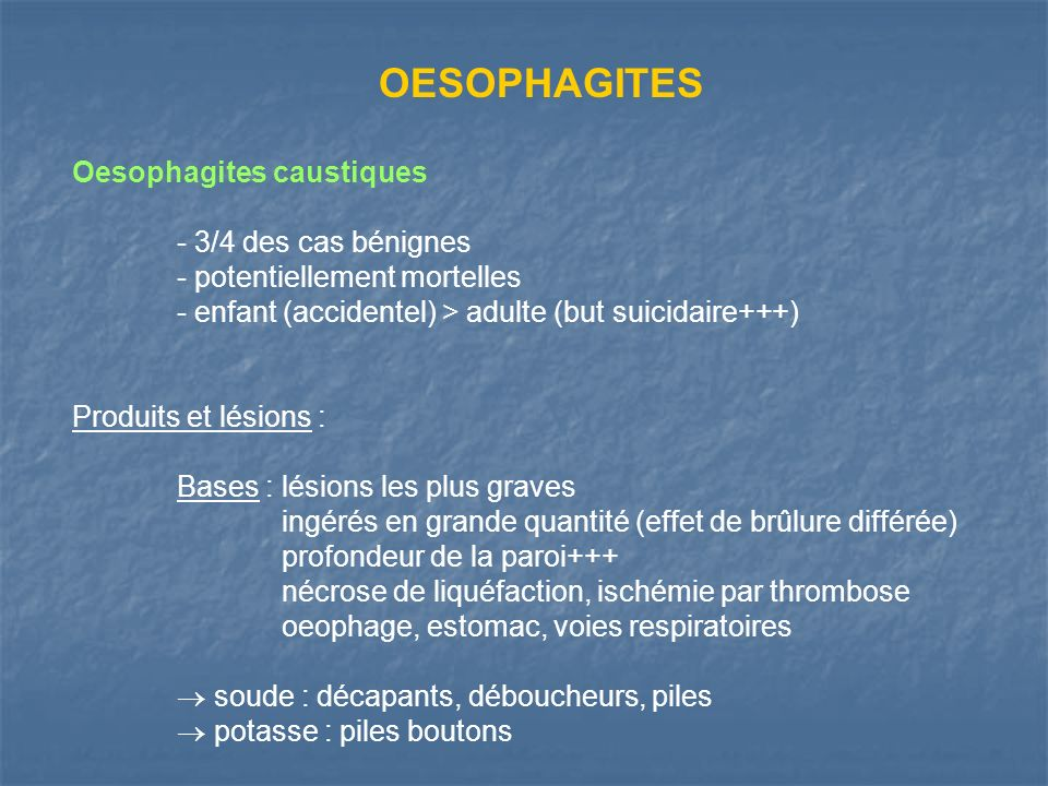 OESOPHAGITES Oesophagites caustiques - 3/4 des cas bénignes
