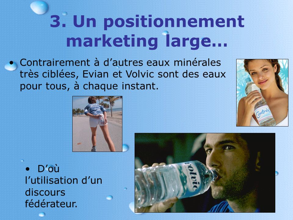3. Un positionnement marketing large…