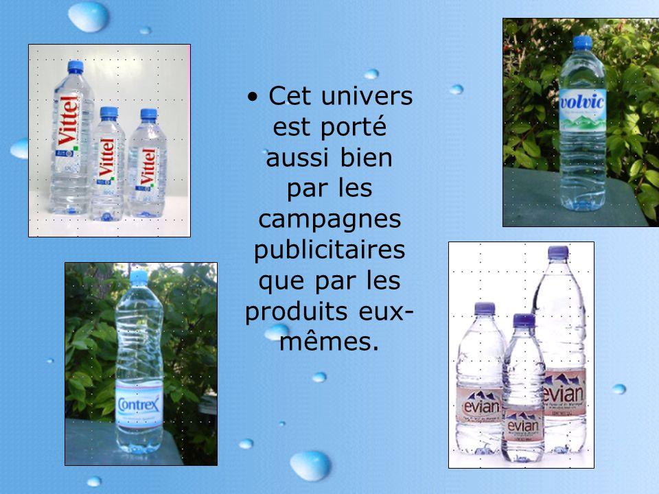 Cet univers est porté aussi bien par les campagnes publicitaires que par les produits eux-mêmes.