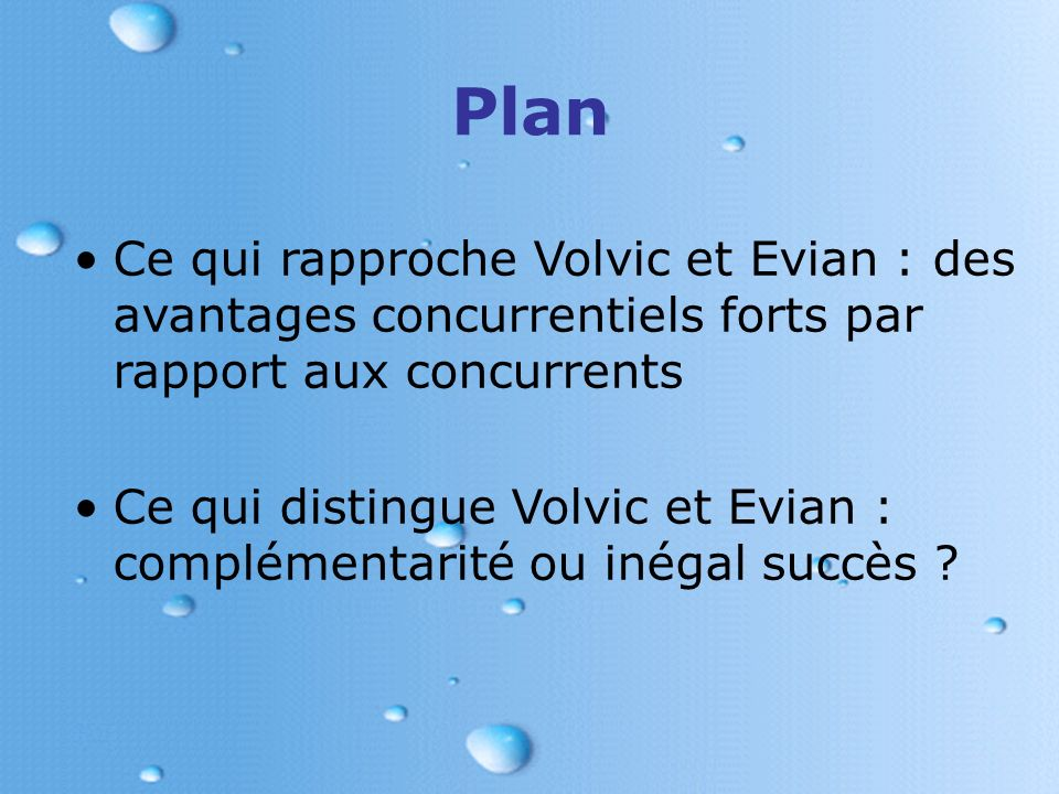 Plan Ce qui rapproche Volvic et Evian : des avantages concurrentiels forts par rapport aux concurrents.