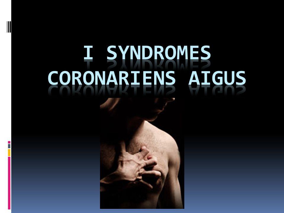 I Syndromes CORONARIENS AIGUS