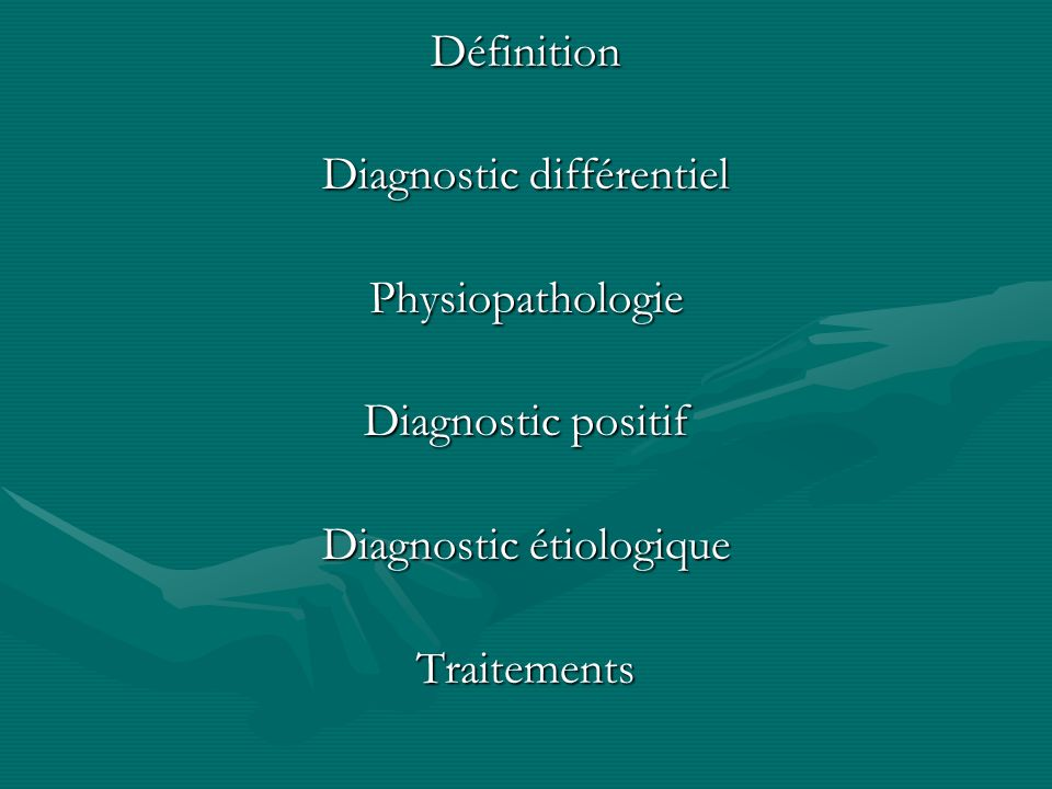 Diagnostic différentiel Physiopathologie Diagnostic positif