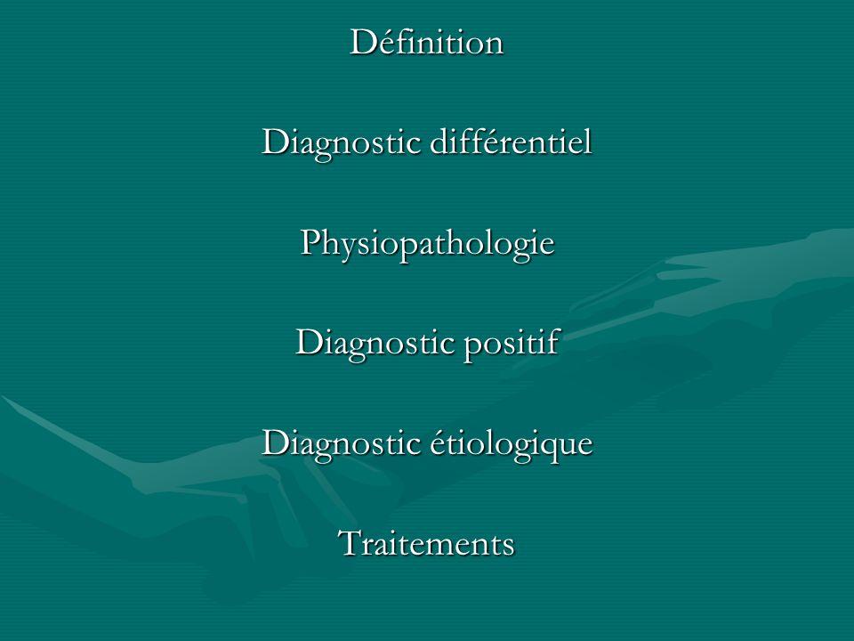Diagnostic différentiel Physiopathologie Diagnostic positif