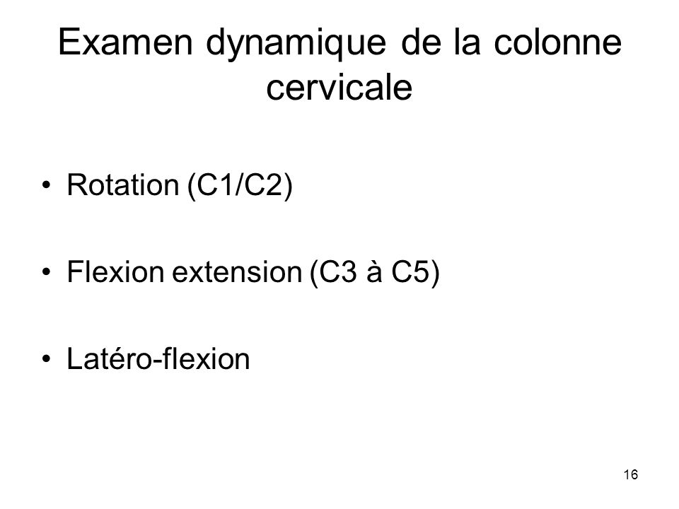 Examen dynamique de la colonne cervicale