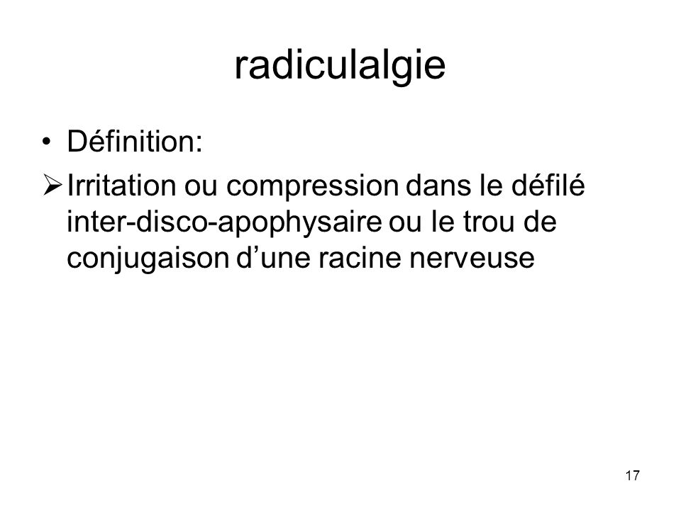 radiculalgie Définition:
