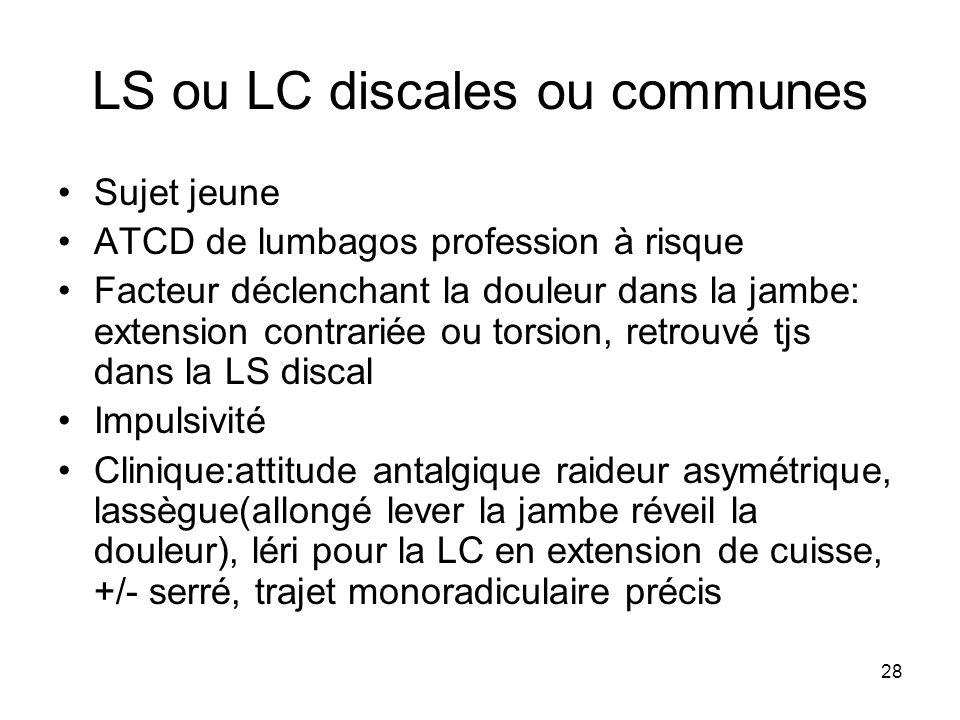 LS ou LC discales ou communes