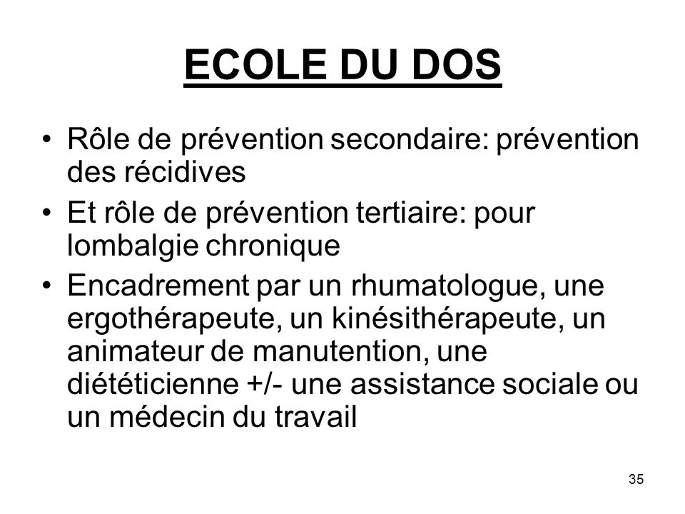 ECOLE DU DOS Rôle de prévention secondaire: prévention des récidives