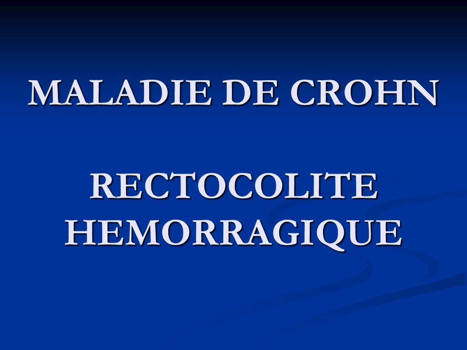 MALADIE DE CROHN RECTOCOLITE HEMORRAGIQUE