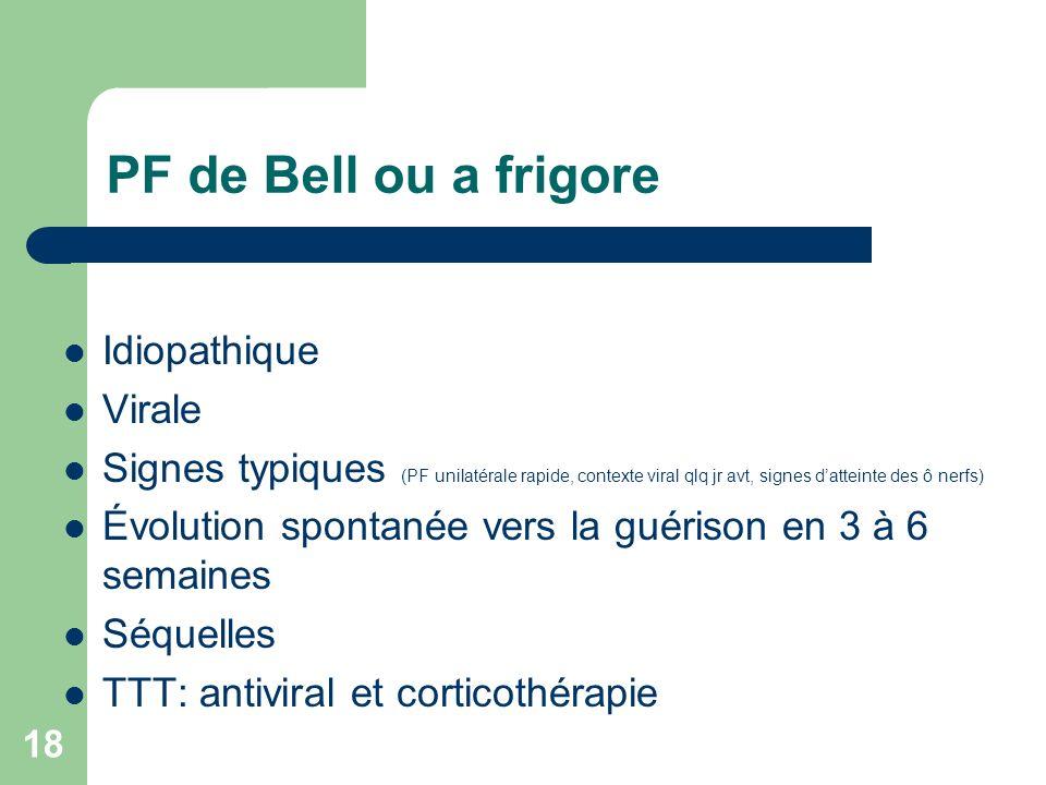 PF de Bell ou a frigore Idiopathique Virale