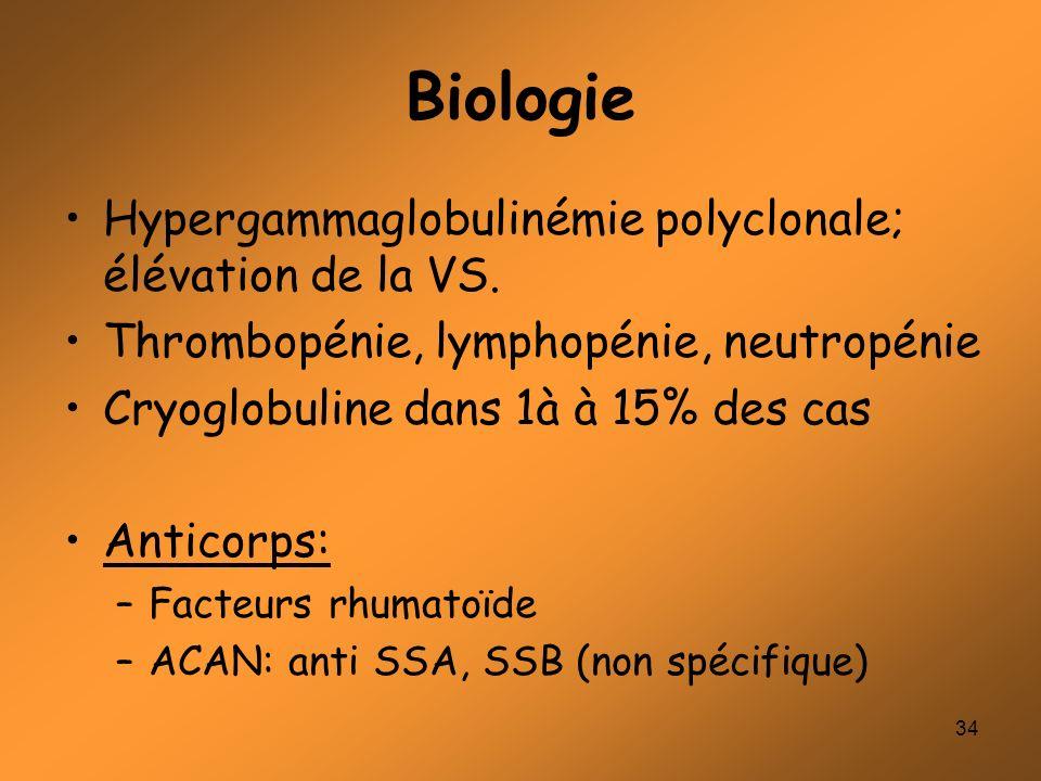 Biologie Hypergammaglobulinémie polyclonale; élévation de la VS.
