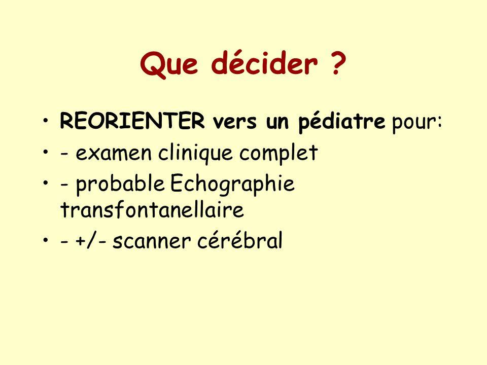 Que décider REORIENTER vers un pédiatre pour: