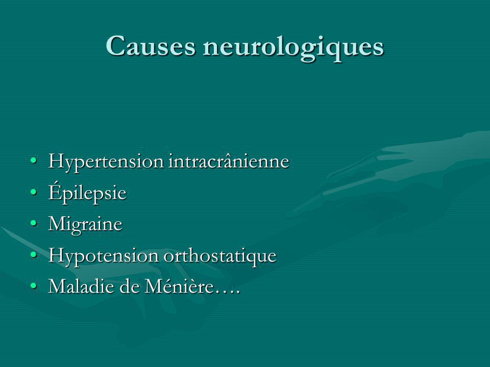 Causes neurologiques Hypertension intracrânienne Épilepsie Migraine