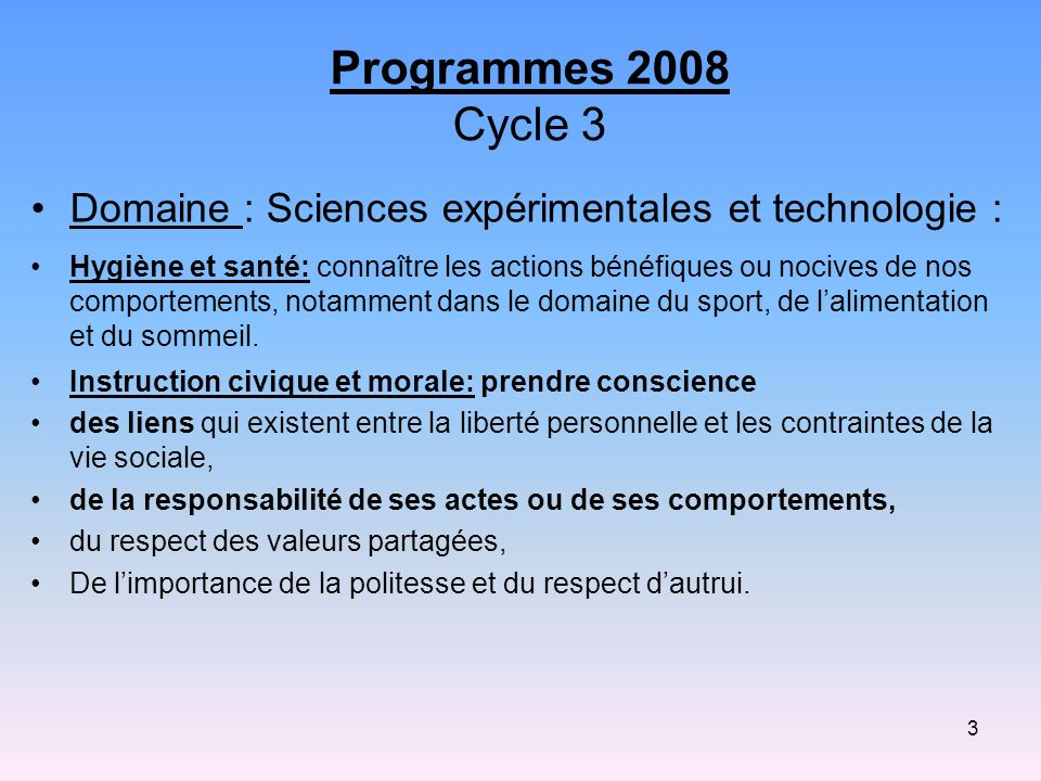 Programmes 2008 Cycle 3 Domaine : Sciences expérimentales et technologie :