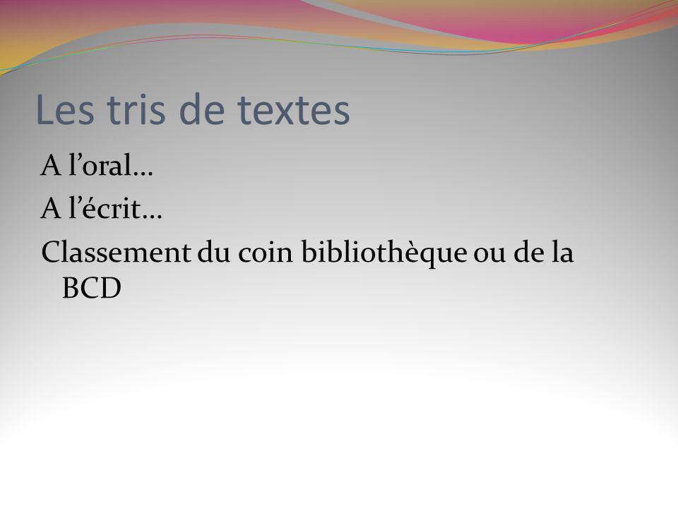 Les tris de textes A l'oral… A l'écrit… Classement du coin bibliothèque ou de la BCD