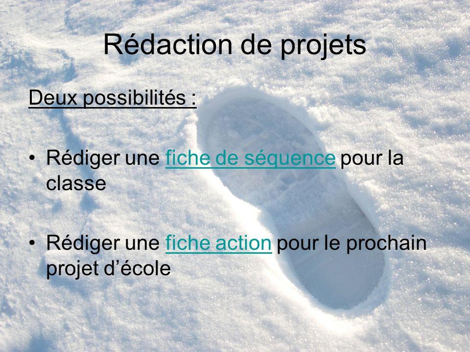 Rédaction de projets Deux possibilités :