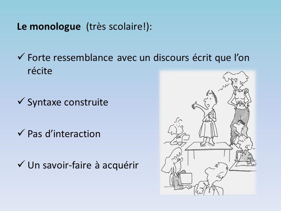 Le monologue (très scolaire!):