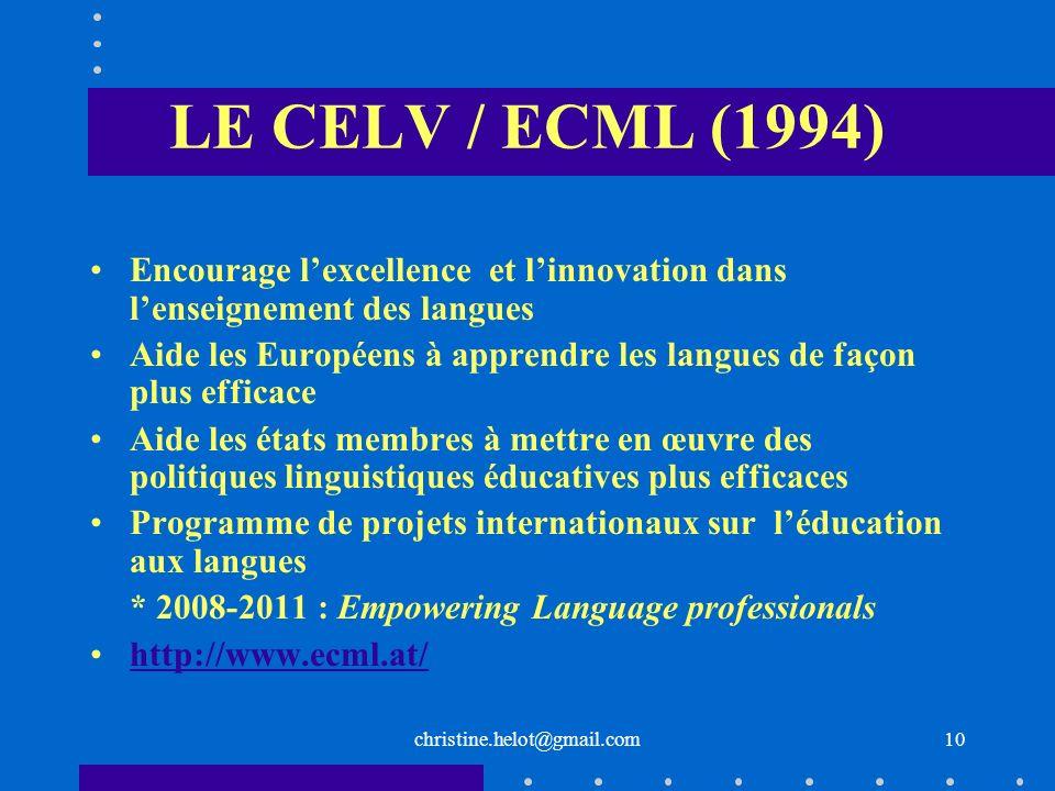 LE CELV / ECML (1994) Encourage l'excellence et l'innovation dans l'enseignement des langues.