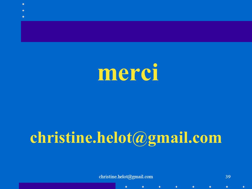 merci christine.helot@gmail.com christine.helot@gmail.com