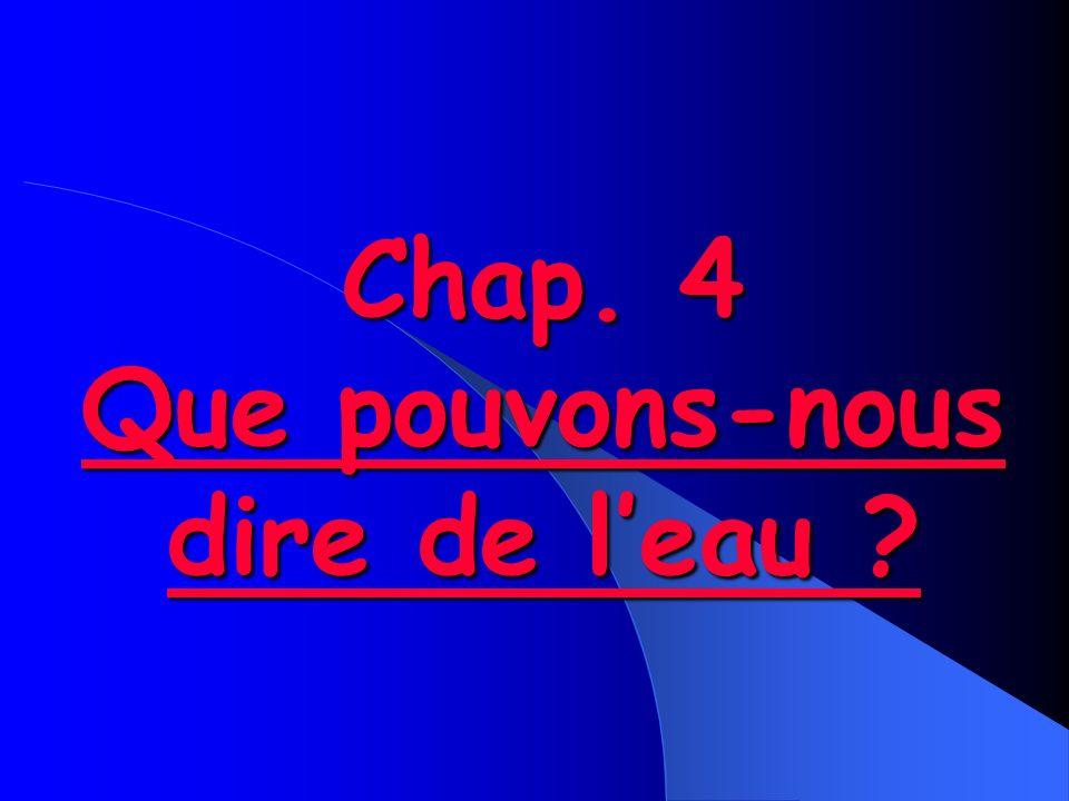 Chap. 4 Que pouvons-nous dire de l'eau