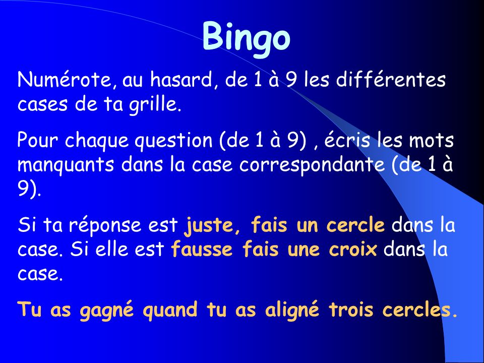 Bingo Numérote, au hasard, de 1 à 9 les différentes cases de ta grille.