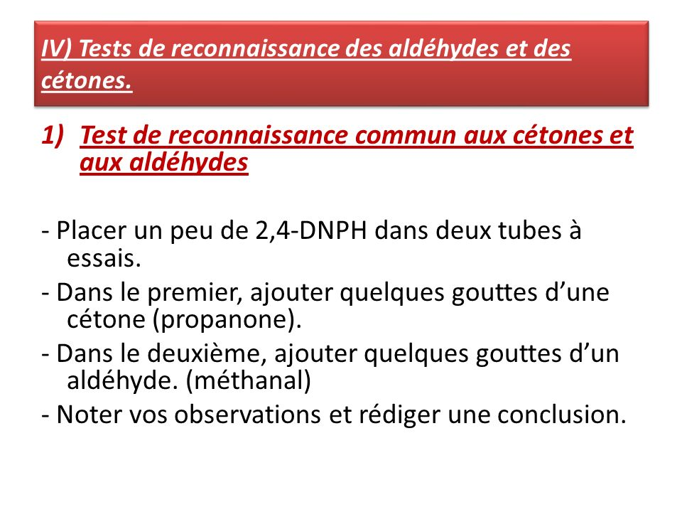 IV) Tests de reconnaissance des aldéhydes et des cétones.