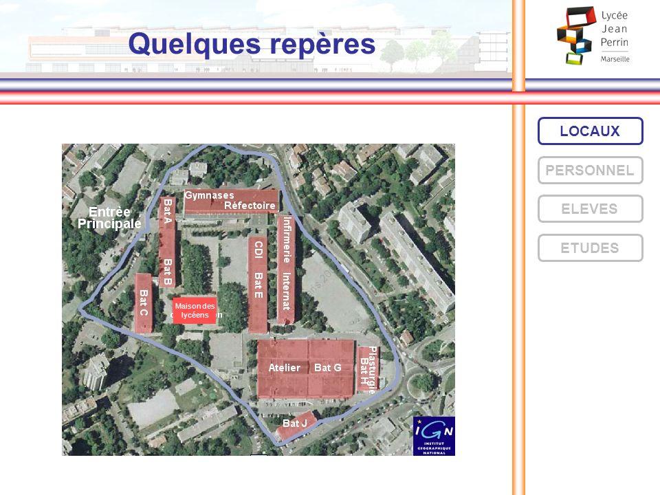 Quelques repères LOCAUX PERSONNEL ELEVES ETUDES Maison des lycéens