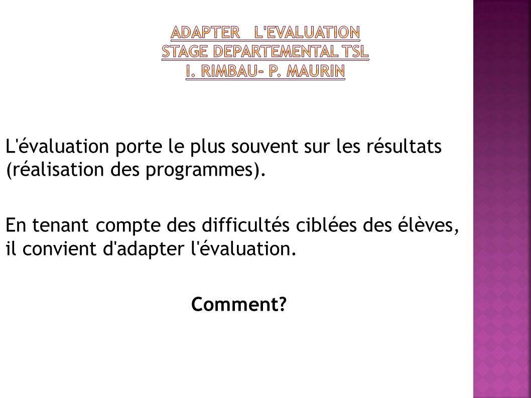 ADAPTER L EVALUATION STAGE DEPARTEMENTAL TSL I. Rimbau- P. Maurin