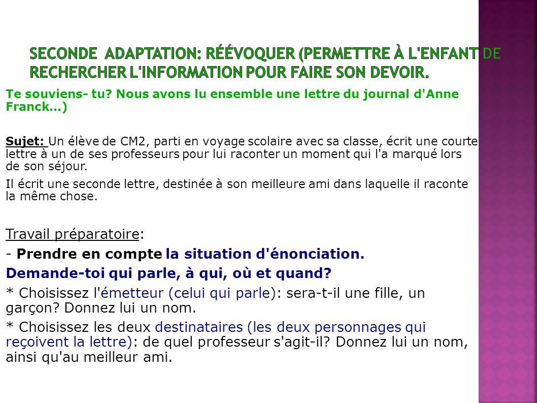 Seconde adaptation: Réévoquer (permettre à l enfant de rechercher l information pour faire son devoir.