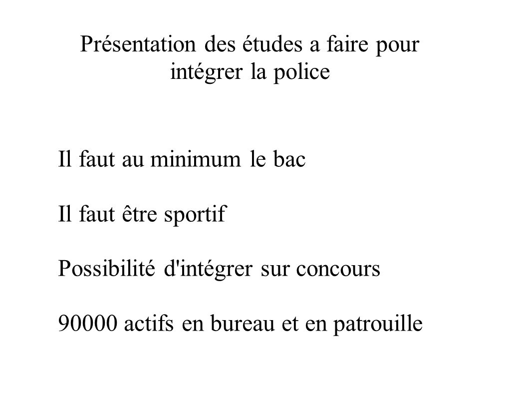 Présentation des études a faire pour intégrer la police