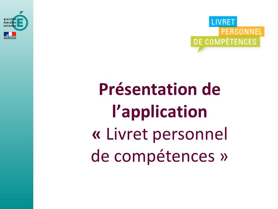 Présentation de l'application « Livret personnel de compétences »