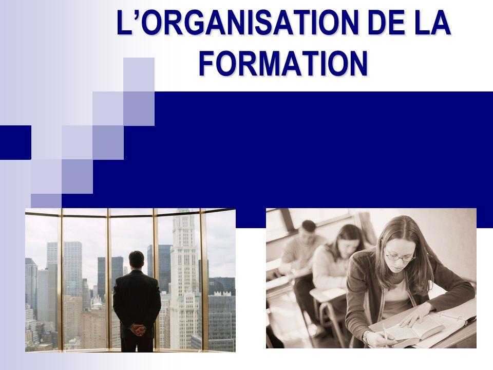 L'ORGANISATION DE LA FORMATION