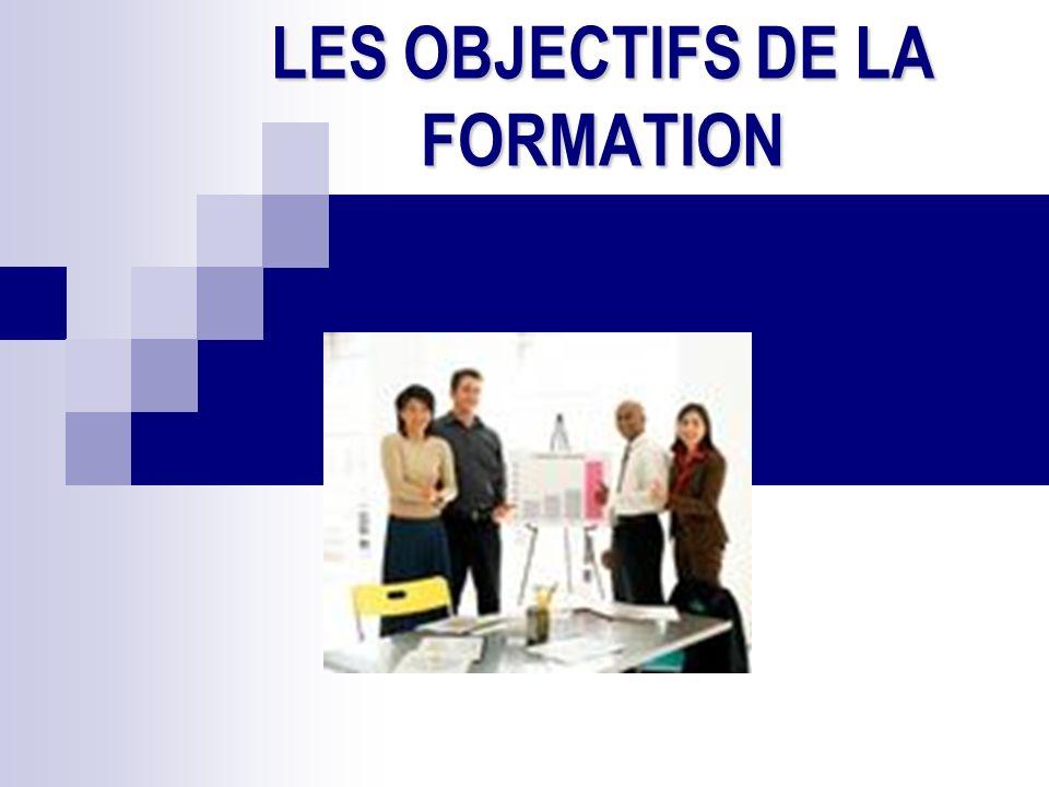 LES OBJECTIFS DE LA FORMATION