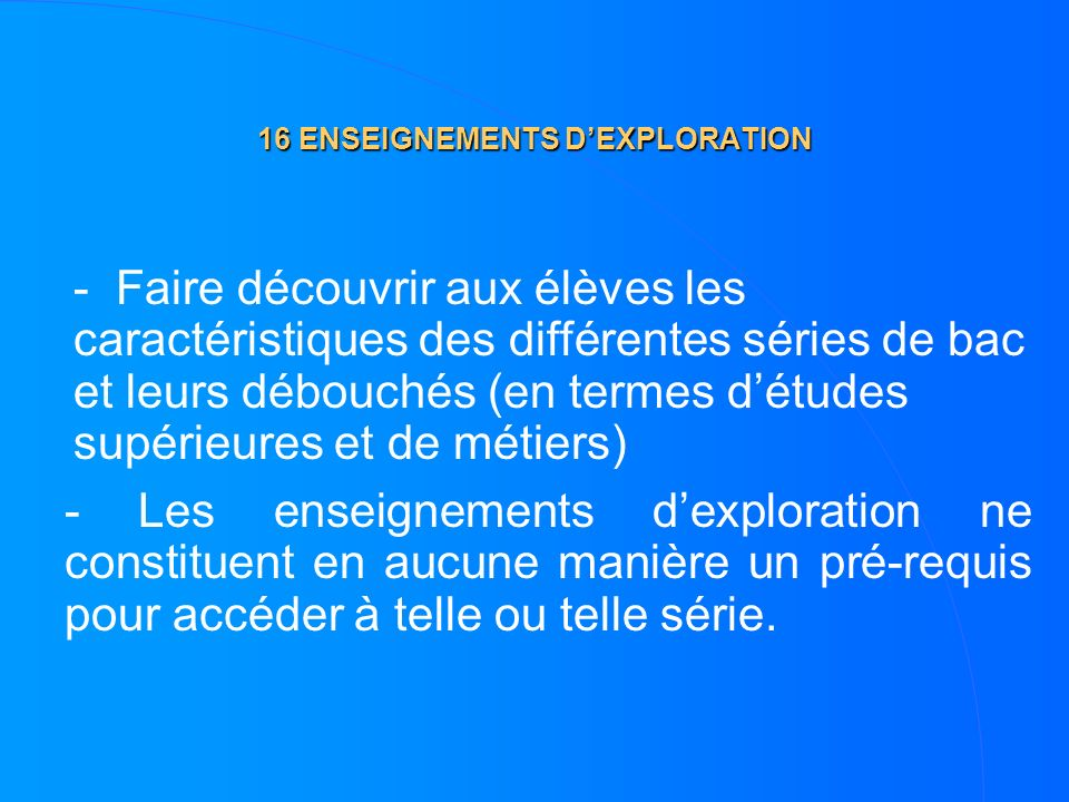 16 ENSEIGNEMENTS D'EXPLORATION