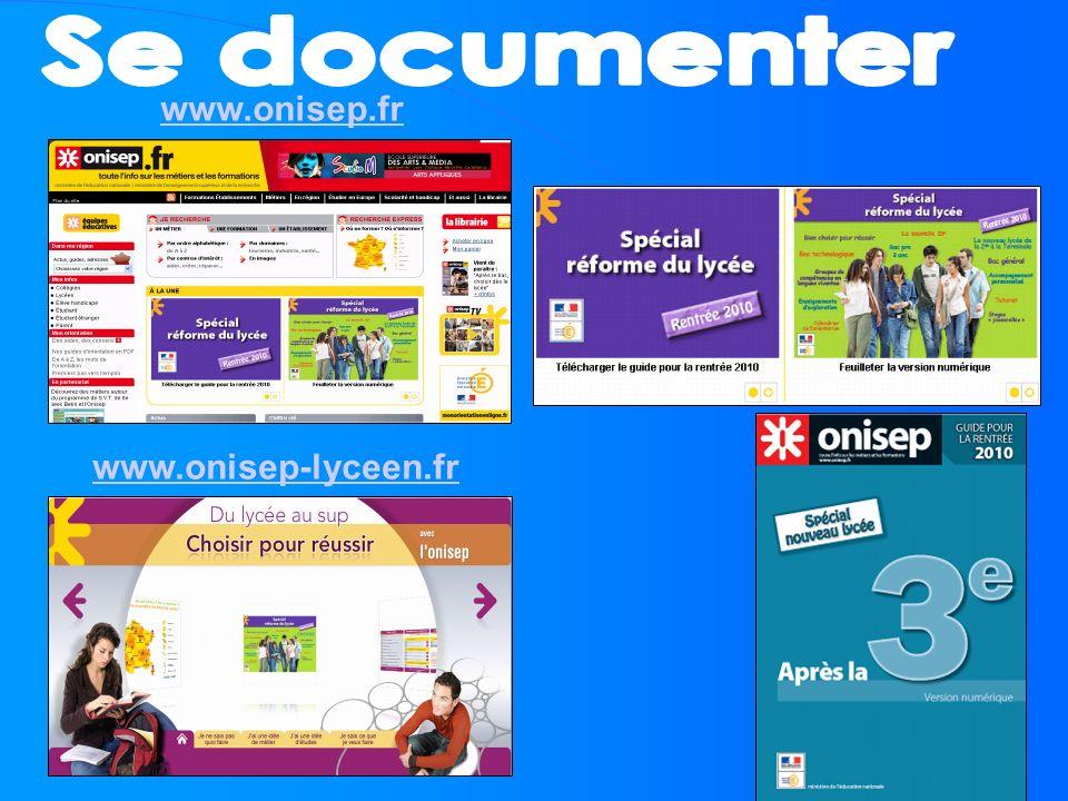 Se documenter www.onisep.fr www.onisep-lyceen.fr