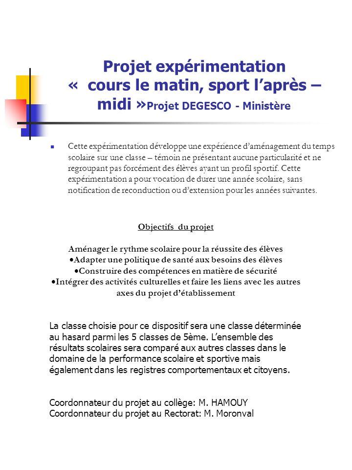 Projet expérimentation « cours le matin, sport l'après – midi »Projet DEGESCO - Ministère