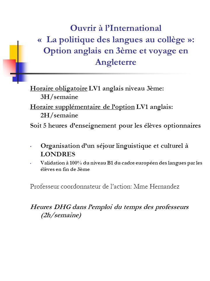 Ouvrir à l'International « La politique des langues au collège »: Option anglais en 3ème et voyage en Angleterre