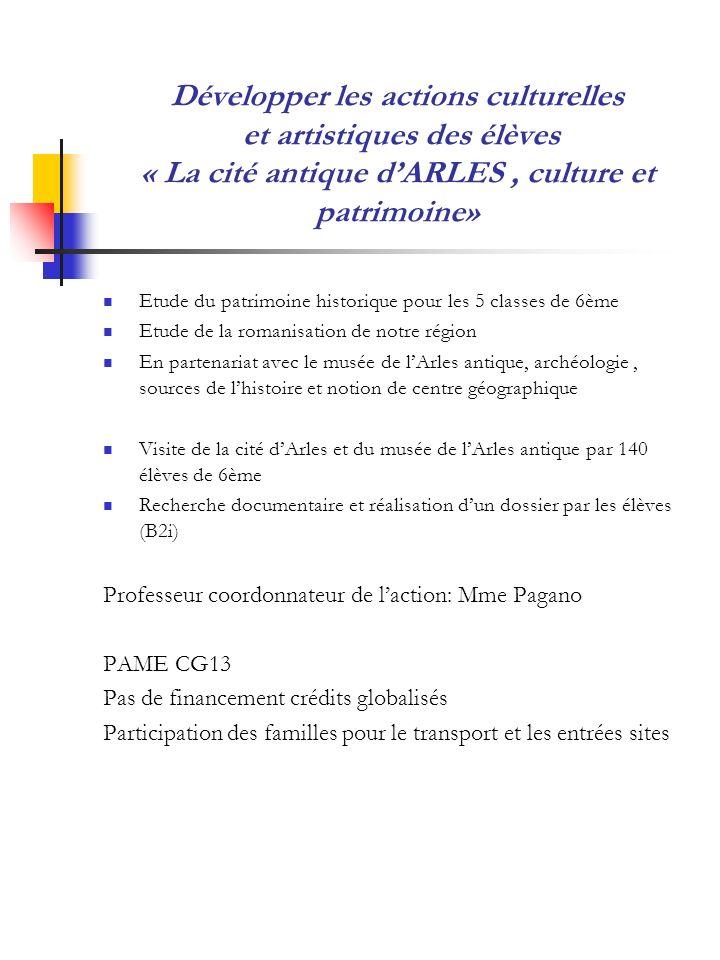 Développer les actions culturelles et artistiques des élèves « La cité antique d'ARLES , culture et patrimoine»