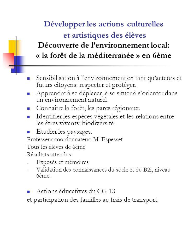 Développer les actions culturelles et artistiques des élèves Découverte de l'environnement local: « la forêt de la méditerranée » en 6ème