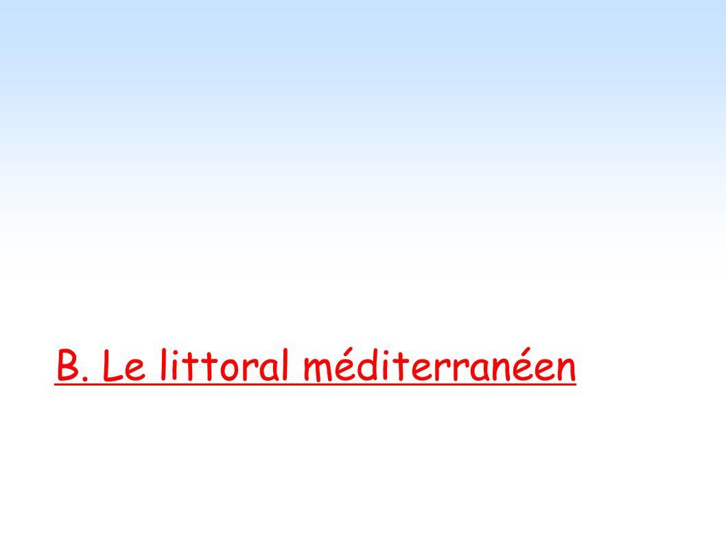 B. Le littoral méditerranéen